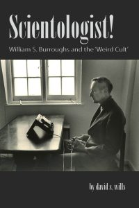 david-s-wills.scientology-william-s-burroughs-and-the-weird-cult